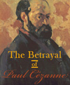 The Betrayal of Paul Cezanne
